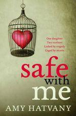 Safe with Me - Amy Hatvany