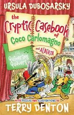 The Quivering Quavers : The Cryptic Casebook of Coco Carlomagno Bk 5 - Ursula Dubosarsky