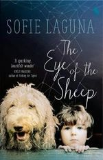 The Eye of the Sheep : Shortlisted for the 2015 Miles Franklin Award - Sofie Laguna