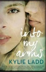 Into My Arms - Kylie Ladd