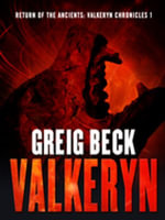 Return of the Ancients: The Valkeryn Chronicles 1 : Valkeryn Chronicles Book 1 - Greig Beck