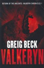 Return of the Ancients : The Valkeryn Chronicles : Book 1 - Greig Beck