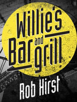 Willie's Bar and Grill - Rob Hirst