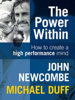 The Power Within : How to Create a High Performance Mind - John Newcombe