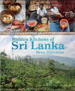 Hidden Kitchens of Sri Lanka - Bree Hutchins