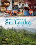 Hidden Kitchens of Sri Lanka - Bree Hutchins