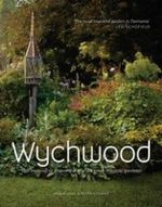 Wychwood : The Making of One of the Wold's Most Magical Gardens - Karen Hall