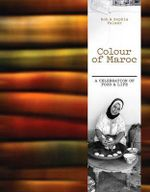 Colour of Maroc  : A Celebration of Food and Life - Rob Palmer