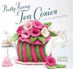 Pretty Funny Tea Cosies - Loani Prior