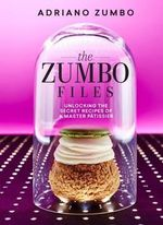 The Zumbo Files - Adriano Zumbo