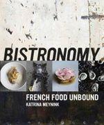 Bistronomy - Katrina Meynink