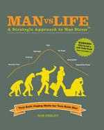 Man vs Life : A Strategic Approach to Man Stress™ - Rob Pegley