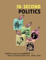 30-Second Politics : 30 Second - Stevan L. Taylor