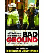 Bad Ground : Inside the Beaconsfield Mine Disaster - Tony Wright