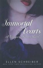 Immortal Hearts : Vampire Kisses Series : Book 9 - Ellen Schreiber