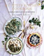 My Petite Kitchen Cookbook - Eleanor Ozich