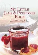 My Little Jams and Preserves Book - Murdoch Books