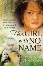 The Girl With No Name - Marina Chapman