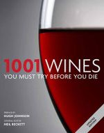 1001 Wines You Must Try Before You Die : 1001