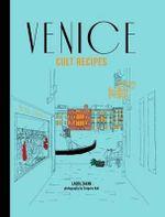 Venice Cult Recipes - Laura Zavan