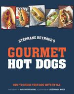 Gourmet Hot Dogs - Stephane Reynaud