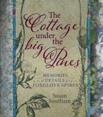 The Cottage Under the Big Pines - Susan Southam