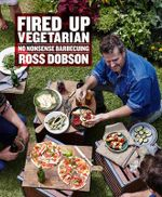 Fired Up : Vegetarian - Ross Dobson