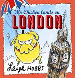 Mr. Chicken Lands on London - Leigh Hobbs