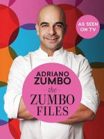 The Zumbo Files : Unlocking the Secret Recipes of a Master Patissier - Adriano Zumbo