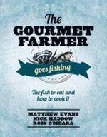 The Gourmet Farmer Goes Fishing - Matthew Evans