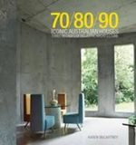 70/80/90 Iconic Australian Houses : Three decades of domestic architecture - Karen McCartney