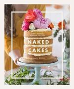 Naked Cakes : Simple Beautiful Handmade Creations - Lyndel Miller