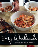 Easy Weekends : Easy Weekends - Neil Perry