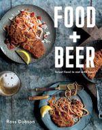 Food Plus Beer : Great Food to Eat with Beer - Ross Dobson