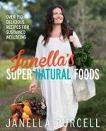 Janella's Super Natural Foods - Janella Purcell