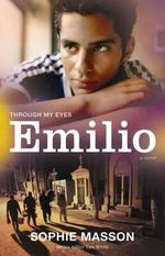 Through My Eyes : Emilio - Sophie Masson