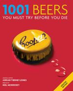 1001 Beers You Must Try Before You Die - Adrian Tierney-Jones