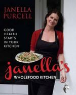 Janella's Wholefood Kitchen - Janella Purcell