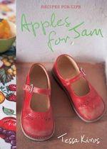 Apples for Jam : Recipes for Life - Tessa Kiros