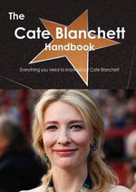 The Cate Blanchett Handbook - Everything You Need to Know about Cate Blanchett - Emily Smith