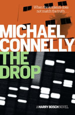 The Drop : Detective Harry Bosch : Book 17 - Michael Connelly
