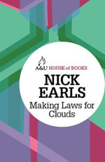 Making Laws for Clouds : House of Books Series - Nick Earls
