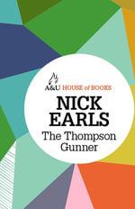 The Thompson Gunner : House of Books Series - Nick Earls