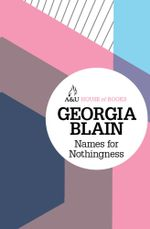 Names for Nothingness : House of Books Series - Georgia Blain