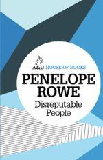 Disreputable People : House of Books Series - Penelope Rowe