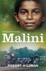 Malini : Through My Eyes - Robert Hillman