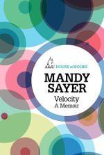 Velocity : A Memoir : House of Books Series - Mandy Sayer