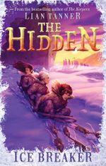 Ice Breaker : The Hidden Series 1 - Lian Tanner