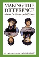 Making the Difference : Schools, families and social division - RW Connell