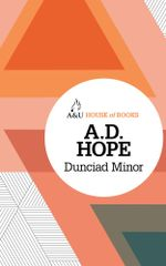 Dunciad Minor : House of Books Series - A. D. Hope